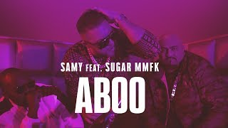 SAMY feat. SUGAR MMFK - ABOO (Official Video)