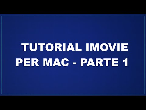 Tutorial iMovie (2016) per Mac – Parte 1 – Layout e inserimento video