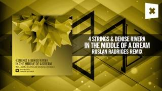 4 Strings & Denise Rivera - In The Middle of a Dream (Ruslan Radriges Remix) [FULL] Amsterdam Trance