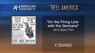 """""""On the Firing Line with the Germans"""" - 1915 Silent Film Preview"""