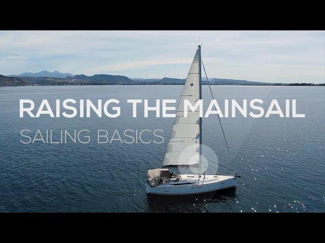 Learn How To Sail: Sailing Basics Video Series - Raising The Mainsail