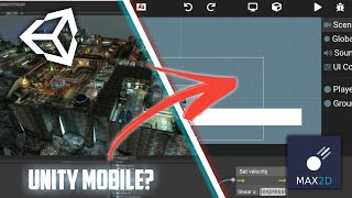 is this Unity for Mobile ?   Gamer : Max 2D Game maker