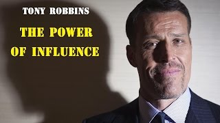 Tony Robbins - THE POWER OF INFLUENCE - Motivation For Success