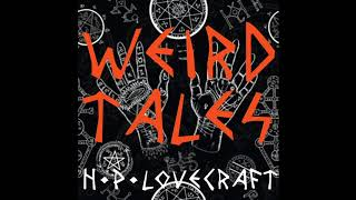 Weird Tales from H. P. Lovecraft [FULL AUDIOBOOK] [WEIRD FICTION/FANTASY/HORROR]