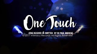 ONE TOUCH   Dr Paul Enenche