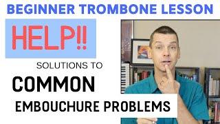 HELP! Common Beginner Embouchure (Buzzing) Problems