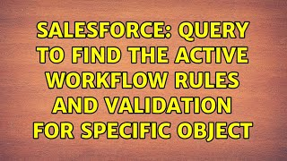 Salesforce: query to find the active workflow rules and validation for specific object