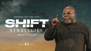 Shift Strategies - Bishop T.D. Jakes