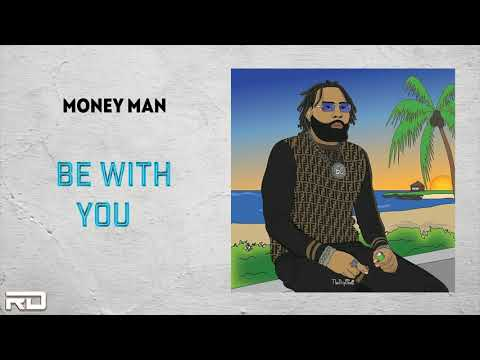 "Money Man – ""Be With You"" (Freestyle)"