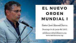 El Nuevo Orden Mundial I – Pastor J. Manuel Sierra