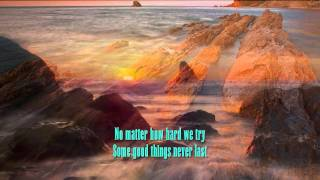 SOME GOOD THINGS NEVER LAST BY BARRY MANILOW WITH LYRICS