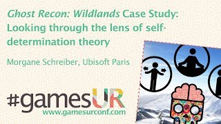 Ghost Recon: Wildlands Case Study: Looking through the lens of self-determination theory
