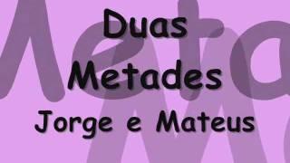 Duas Metades - Jorge e Mateus [ Lançamento 2012] [ Legenda]
