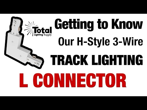 Getting to Know our H-Style 3-Wire Track Lighting L Connector Power Feed