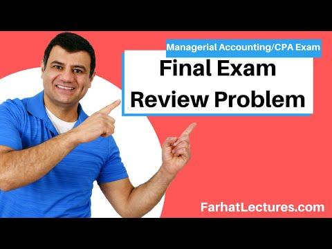 Final Exam Review Problem | Managerial Accounting | CMA Exam ...