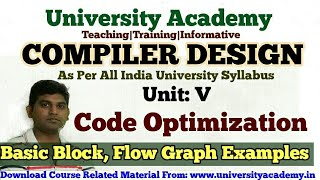 L50:Code Optimization in Compiler Design , Basic Blocks, Flow Graph by University Academy