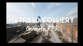Hatfield Colliery   Cinematic FPV   Reelsteady
