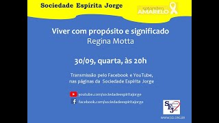 Viver com propósito e significado – Regina Motta -30/09/2020