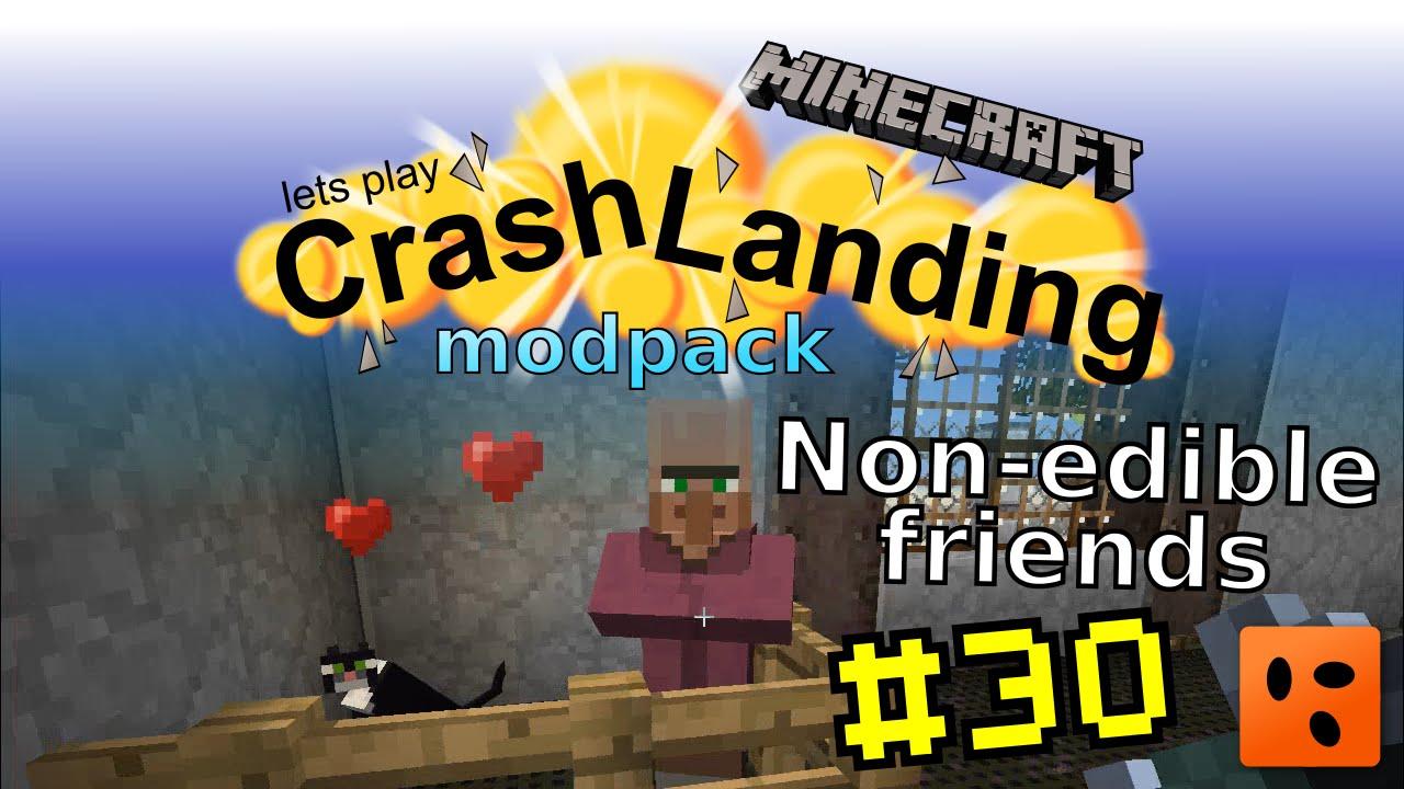 Crash Landing #30 | Non-edible friends