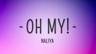 Naliya - Oh My! (Lyrics) - YouTube