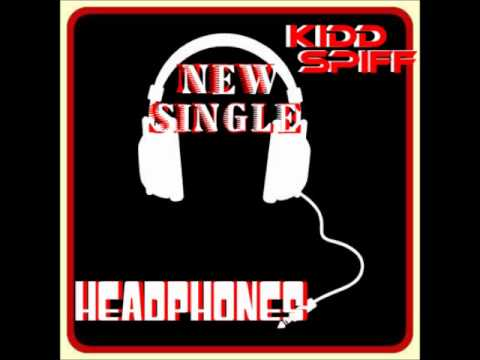 KiddSpiff - HeadPhones (New Single)