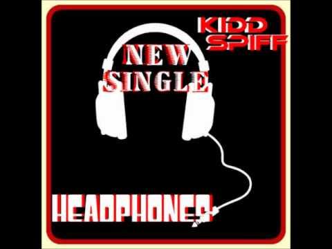 KiddSpiff - HeadPhones (New Single)