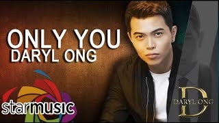Daryl Ong - Only You (Official Lyric Video)