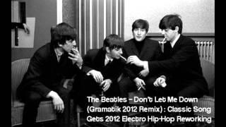 The Beatles - Don't Let Me Down (Gramatik 2012 Remix)