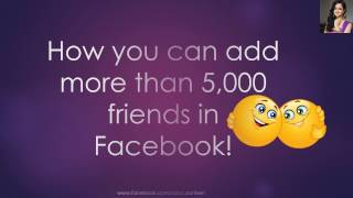 How you can add more than 5000 friends in Facebook