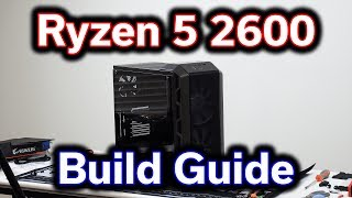 Ryzen 5 2600   Detailed Step By Step Build Guide   $1,000 Gaming PC