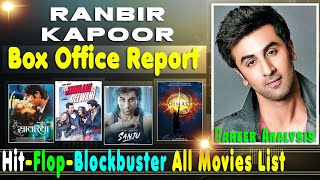 Ranbir Kapoor Career Analysis | Ranbir Kapoor Box Office Hit, Flop and Blockbuster Movies List