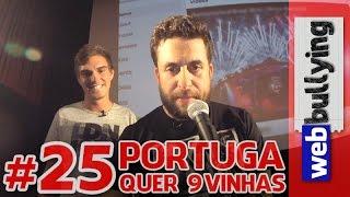 WEBBULLYING NA TV #25 - Portuga quer as 9inhas (Programa Pânico)