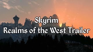 Skyrim - Realms of the West Trailer - A Morrowind Mod