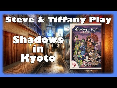 Steve & Tiffany Learn & Play: Shadows in Kyoto