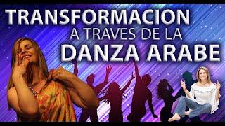 Transformación a través de la danza árabe