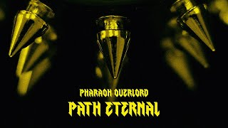 "Pharaoh Overlord – ""Path Eternal"""
