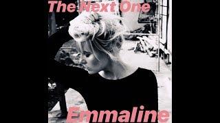 "NEW VIDEO ALERT: Emmaline ""The Next One"""