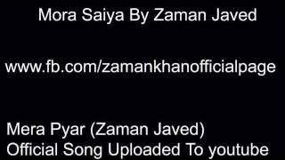 Mora Saiyan By Zaman Javed