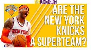 Are the New York Knicks a Superteam!?