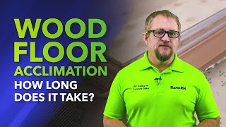 Wood Floor Acclimation – How Long Does It Take?
