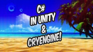 Fundamentals of C# with CryEngine and Unity