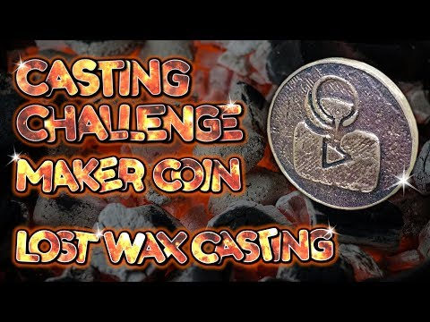 INTRO TO LOST WAX CASTING - maker coin challenge : lwc #1