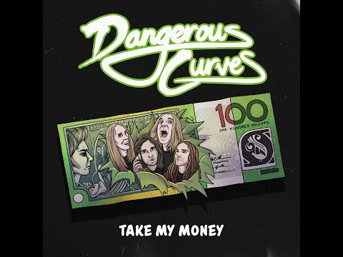 Dangerous Curves - Take My Money [Lyric Video]
