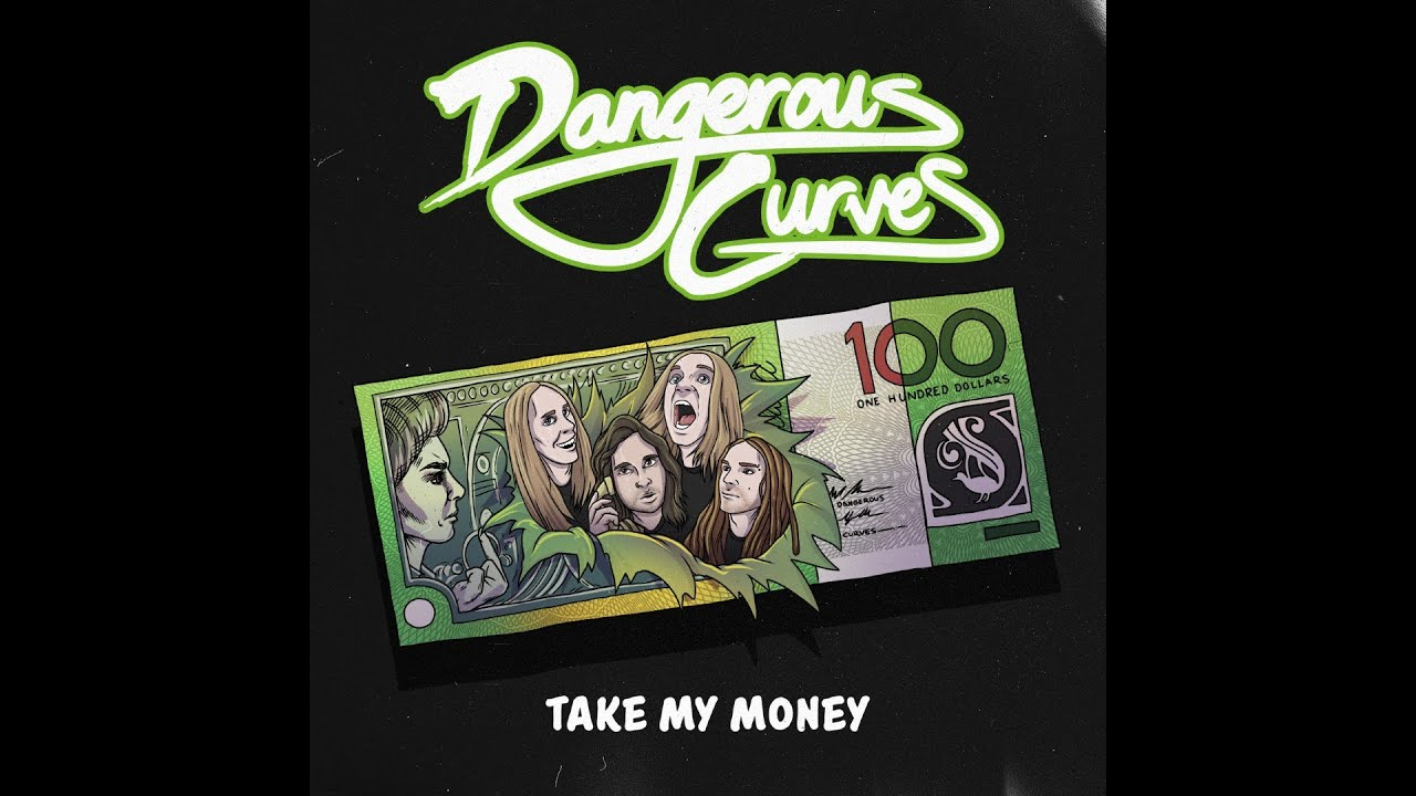 DANGEROUS CURVES - Take my money