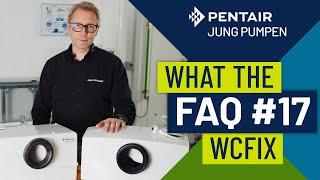 What The FAQ # 17: Kleinhebeanlage WCFix Plus und WCfix 260 selber reinigen und Filter wechseln