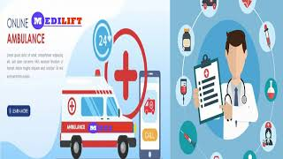 Now Get the Medilift Ambulance Service in Samastipur
