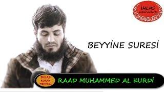 Beyyine Suresi - Raad Mohammad Al Kurdi - رعد محمد الكوردي - Raad Al Kurdi