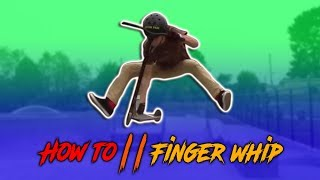 Scooter Tutorial | How to finger whip