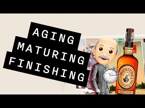 What's the Difference between Aging, Maturing and Finishing?