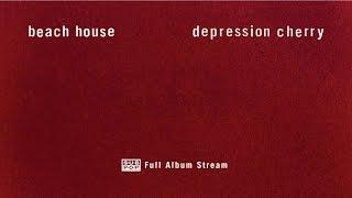 Beach House - Depression Cherry [FULL ALBUM STREAM]